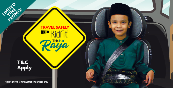 2021 Travel Safely with KidFit This Hari Raya Promotion